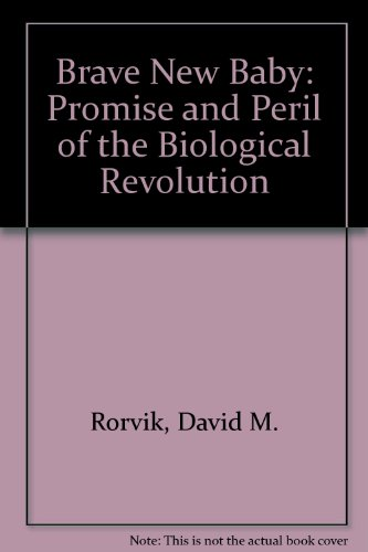 9780385040006: Brave New Baby: Promise and Peril of the Biological Revolution