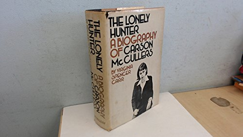 9780385040280: The Lonely Hunter: A Biography of Carson McCullers