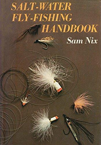 Salt-Water Fly-Fishing Handbook: Sam Nix
