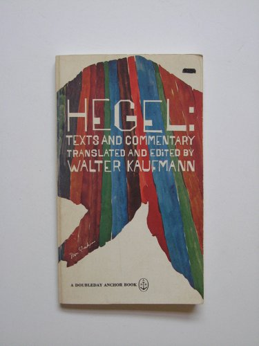 9780385040587: Hegel: Texts and Commentary
