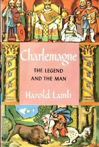 Charlemagne: The Legend and the Man: Lamb, Harold