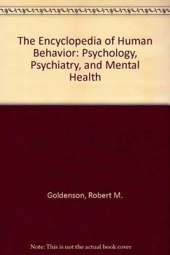 The Encyclopedia of Human Behavior: Psychology, Psychiatry, and Mental Health (0385040741) by Goldenson, Robert M.