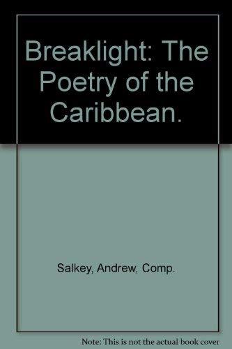 Breaklight: The Poetry of the Caribbean: Salkey, Andrew