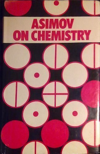 Asimov on Chemistry: Isaac Asimov