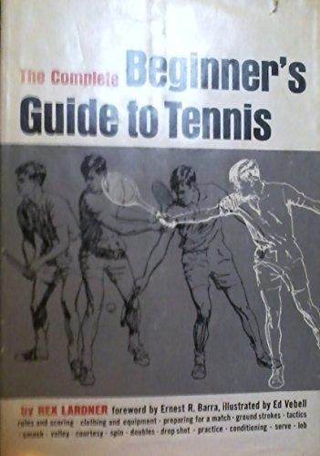 Complete Beginner's Guide to Tennis [Jun 01, 1960] Lardner, R.: Lardner, R.