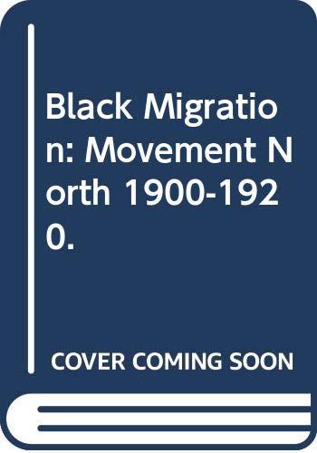 9780385041065: Black Migration: Movement North, 1900-1920.
