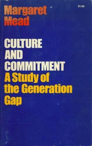 9780385041126: Culture and Commitment: A Study of the Generation Gap