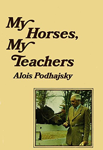 9780385041881: My Horses, My Teachers / Translated by Eva Podhajsky