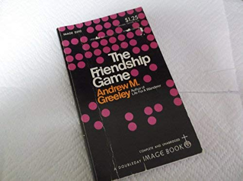 The Friendship Game: Andrew M. Greeley