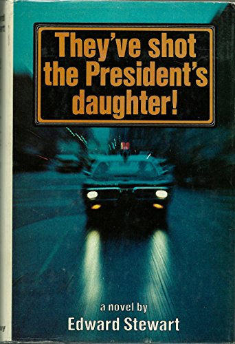 They've Shot The President's Daughter!: Edward Stewart