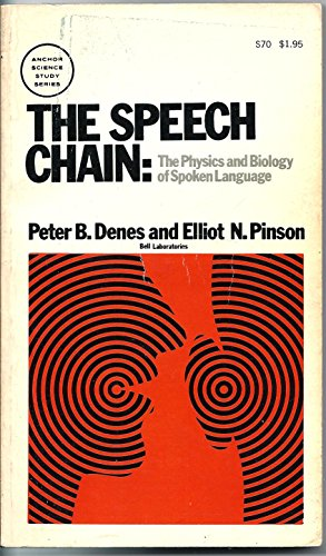 The Speech Chain: The Physics and Biology: Peter B. Denes,