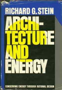 Architecture & Energy: Stein, Richard G.