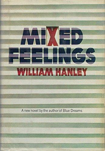 Mixed Feelings: Hanley, William