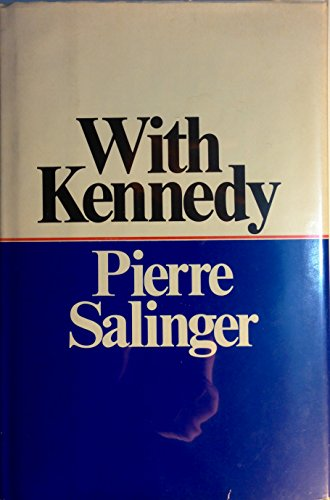 With Kennedy: Pierre Salinger