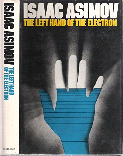 9780385043458: The Left Hand of the Electron