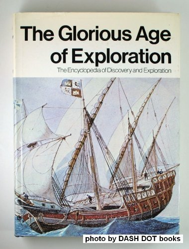 9780385043526: Title: The Glorious age of exploration The Encyclopedia o