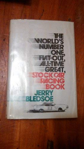 The world's number one, flat-out, all-time great, stock car racing book: Bledsoe, Jerry