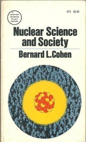 Nuclear science and society (The Science study: Cohen, Bernard Leonard