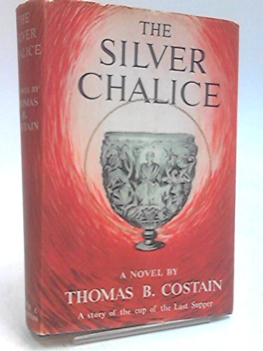 The silver Chalice, a novel: Costain, Thomas Bertram
