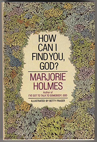 How Can I Find You, God?: Holmes, Marjorie