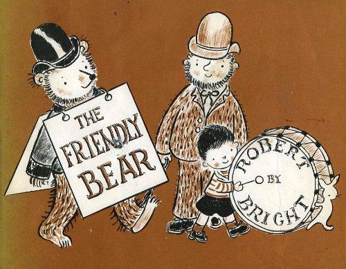 Friendly Bear: Robert Bright