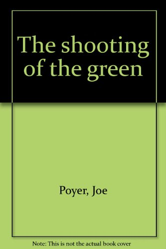 The shooting of the green