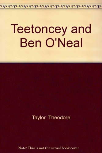 Teetoncey and Ben O'Neal (0385045042) by Taylor, Theodore; Cuffari, Richard