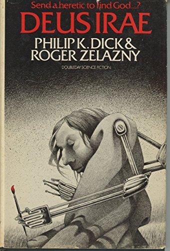 Deus Irae: Dick, Philip K & Zelazny, Roger