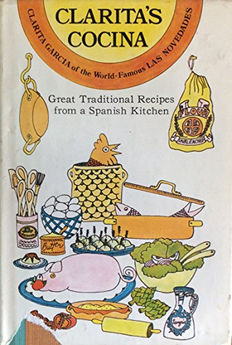 9780385046572: Clarita's Cocina: Great Traditional Recipes from a Spanish Kitchen