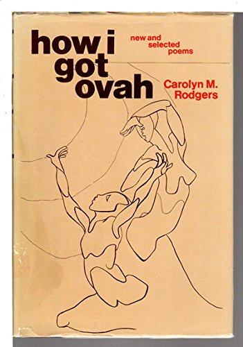 9780385046701: How I got ovah: New and selected poems