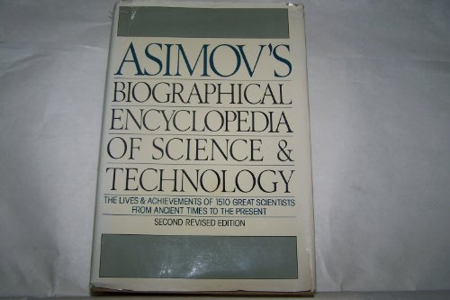 9780385046930: Asimov's Biographical Encyclopedia of Science and Technology