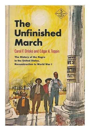 Unfinished March: The History of the Negro: Drisko, Carol F.