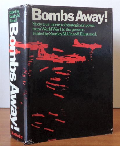 9780385047173: Bombs Away! True Stories of Strategic Airpower from World War I to the Present.