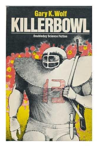 Killerbowl: Gary K. Wolf
