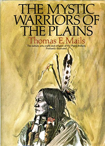 Mystic Warriors of the Plains.: MAILS, THOMAS E.