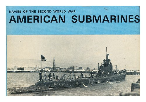 American Submarines (Navies of the Second World: H. T. Lenton