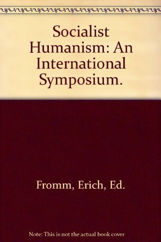 9780385047791: Socialist Humanism: An International Symposium.
