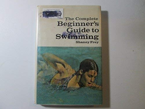 9780385048019: The Complete Beginner's Guide to Swimming