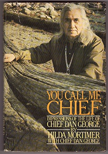 9780385048064: You call me chief: Impressions of the life of Chief Dan George
