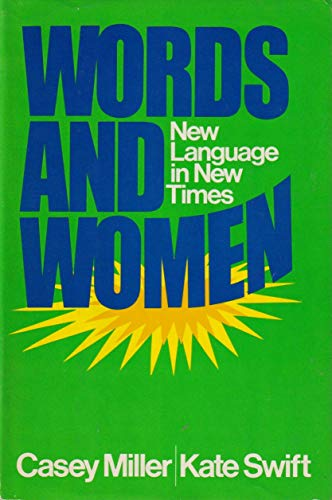Words and Women: New Language in New Times: Miller, Casey; Swift, Kate