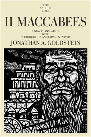 II Maccabees: A New Translation With Introduction and Commentary The Anchor Bible