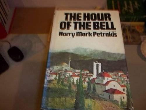 The Hour of the Bell: Harry Mark Petrakis