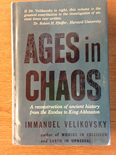 Ages in Chaos - A Reconstruction of Ancient History From the Exodus to King Akhnaton
