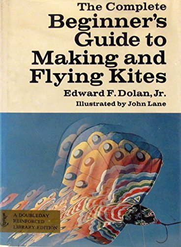 9780385049054: The Complete Beginner's Guide to Making and Flying Kites