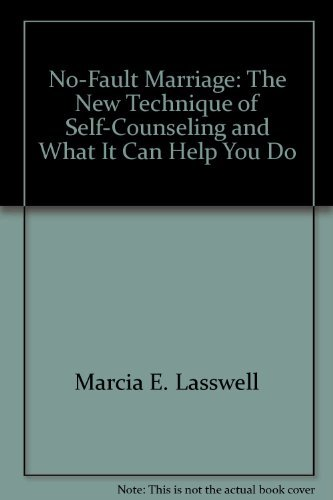 No-Fault Marriage : The New Technique of: Marcia E. Lasswell;