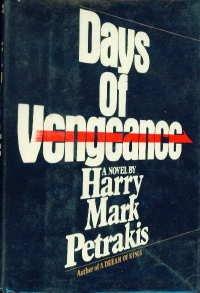 DAYS OF VENGEANCE: PETRAKIS, Harry Mark