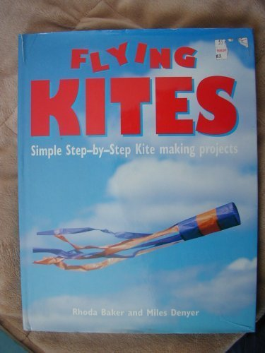 9780385049375: The Complete Beginner's Guide to Making and Flying Kites
