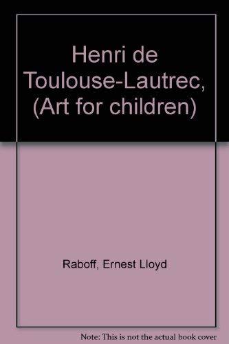 9780385049429: Henri de Toulouse-Lautrec, (Art for children)