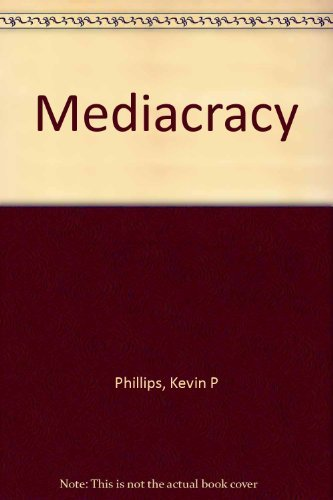9780385049450: Mediacracy: American parties and politics in the communications age