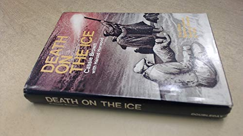 Death on the Ice: Brown, Cassie, with Harold Horwood